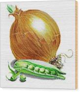 Onion And Peas Wood Print