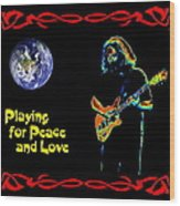 Playing For Peace And Love 1 Wood Print
