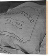 2 Pounds Of Potatoes Wood Print