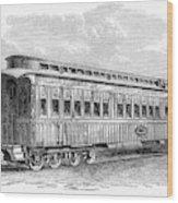 Pullman Car, 1869 Wood Print