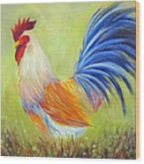 Strutting My Stuff, Rooster Wood Print
