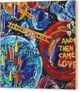 Then Came Love Wood Print