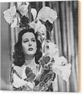 Ziegfeld Girl, Hedy Lamarr, 1941 Wood Print