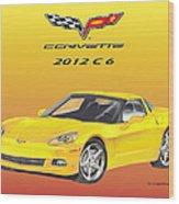 2012 C 6 Corvette Wood Print