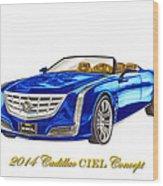 2014 Cadillac Ciel Concept Wood Print