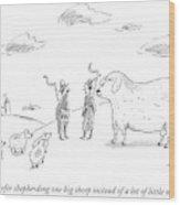 I Prefer Shepherding One Big Sheep Instead Wood Print