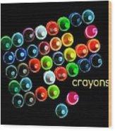 Colorful Wonderful Crayons Wood Print