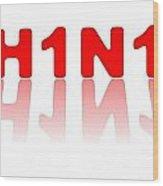 H1n1 Sign Wood Print