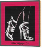 High Heels Wood Print by David Skrypnyk