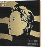 Hillary Clinton Gold Series Wood Print