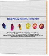3 Primary Pigments - Apple Wood Print