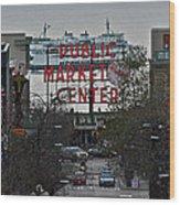 Public Market Center In Seattle Wood Print