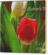 3 Tulips For Mother's Day Wood Print
