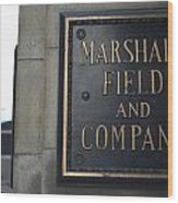 Marshall Field's Store Wood Print