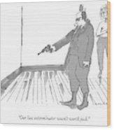 Our Last Exterminator Wasn't Worth Jack Wood Print