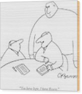 You Have Logic Wood Print by Charles Barsotti
