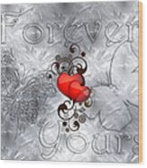 Forever Yours Wood Print