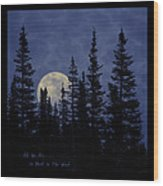 All We Are Is Dust In The Wind Wood Print