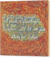Burglar Beware Wood Print by Joe Dillon