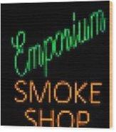 Emporium Smoke Shop Wood Print