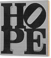 Hope In Black And White Wood Print