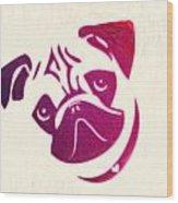 Pug The Dog Wood Print