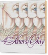 4 Sisters Only Wood Print