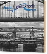 Tyne Bridge Wood Print