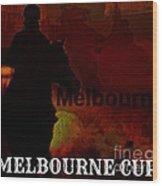 Melbourne Cup Wood Print
