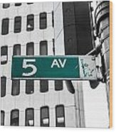 5 Ave. Sign Wood Print