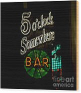 5 O'clock Somewhere Bar Wood Print