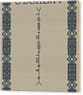 O'doherty Written In Ogham Wood Print