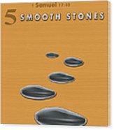 5 Smooth Stones Wood Print