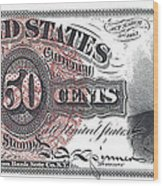 50 Cent Lincoln Bill  1863 Wood Print