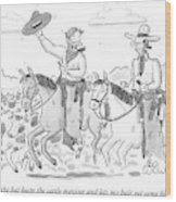 Waving The Hat Keeps The Cattle Moving And Lets Wood Print