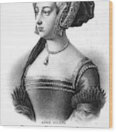 Anne Boleyn (1507-1536) Wood Print
