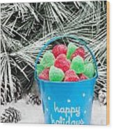 Decorative Pail Of Christmas Candy Wood Print