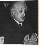 Dr. Albert Einstein Wood Print