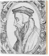 John Calvin (1509-1564) Wood Print