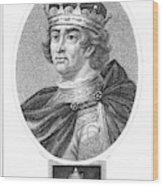 Edward I (1239-1307) Wood Print