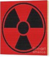 Radiation Warning Sign Wood Print