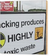 A Protest Banner Against Fracking Wood Print