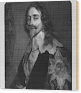 Charles I (1600-1649) Wood Print