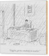 Coggins, Get Me Somebody In Weather Wood Print