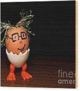 A Brave Eggman. Easter People Series Wood Print