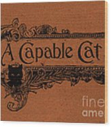 A Capable Cat Sign Wood Print