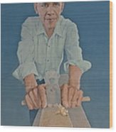 A Carpenter Chinese Citizen Barack Obama  Wood Print by Tu Guohong