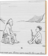 A Cave Dweller Speaks To His Son Who Is Holding Wood Print