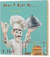 A Chef 1 Wood Print