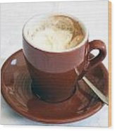 A Cup Of Caffe Wood Print